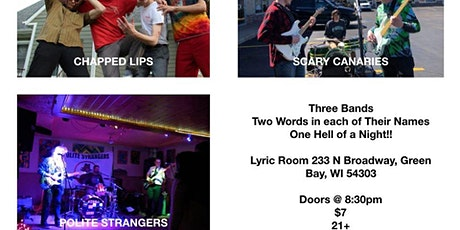 POLITE STRANGERS, SCARY CANARIES, CHAPPED LIPS tickets