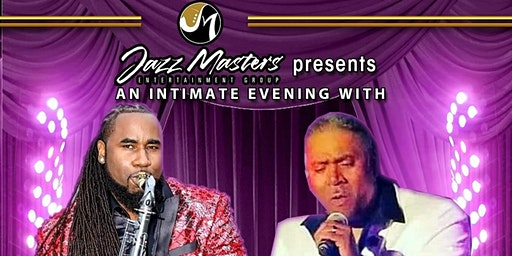 Jazzmasters Entertainment Group Presents Saxophonist Yancyy and Ted Johnson