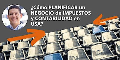 Master Class | ¿Cómo PLANIFICAR un NEGOCIO DE IMPUESTOS en USA? tickets