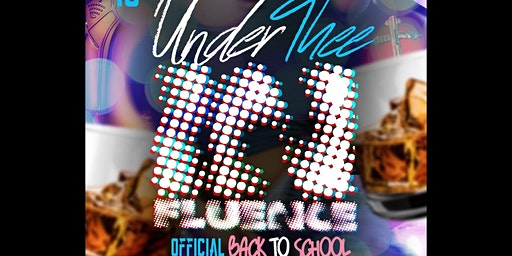 "Under Thee Infuence ""Back2School"" Bash"