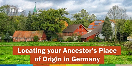 Locating your ancestor's place of origin in Germany - Arana Hills Library tickets