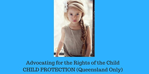 Advocating for the Rights of the Child: Child Protection Mudgeeraba