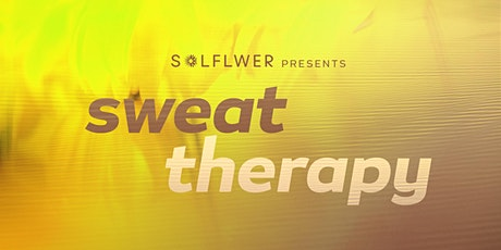 Solflwer Presents: Sweat Therapy tickets
