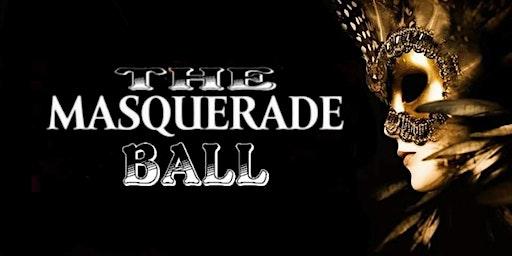 THE MASQUERADE BALL!