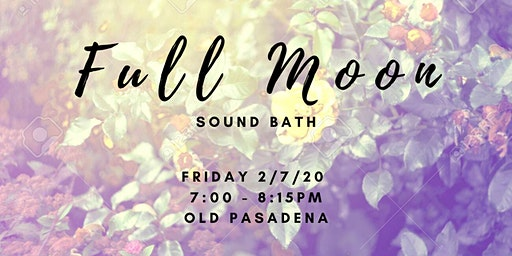 Full Moon Manifestation Sound Bath (Old Pasadena)