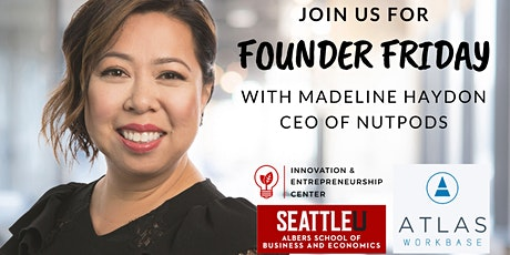 FOUNDER FRIDAY with Madeline Haydon, CEO of nutpods:  Raising Capital at Every Stage – from Crowdfunding to Private Capital tickets