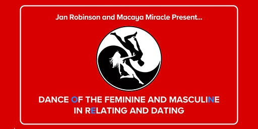 Dance of Masculine and Feminine in Relating and Dating