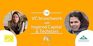 VC brunchwork w/ Techstars & Inspired Capital