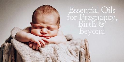 Essential Oils for Pregnancy, Birth & Beyond