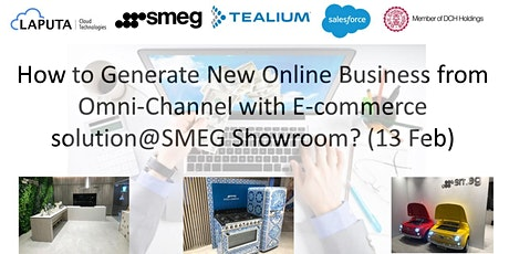 How to Generate  Online Business & Repeated Purchase w Omni-Channel@SMEG HK tickets