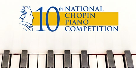 National Chopin Piano Competition: Preliminary, Quarter &  Semi Finals tickets