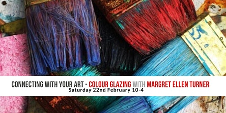 Connecting With Your Art - Colour Glazing with Margret Ellen Turner tickets