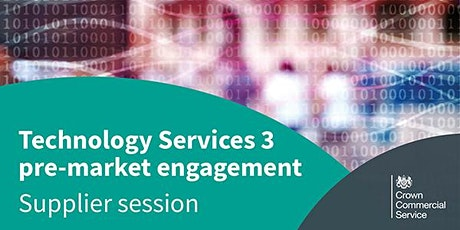 Technology Services 3 pre-market engagement session - suppliers tickets
