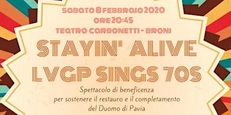 STAYIN' ALIVE - LVGP SINGS 70S biglietti