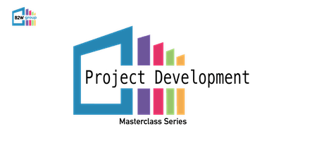 B2W Master Class Series - Project Development (Rotherham) tickets
