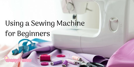 Using a Sewing Machine for Beginners   19 January 2020 tickets