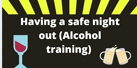How to have a safe night out. (Alcohol training) tickets