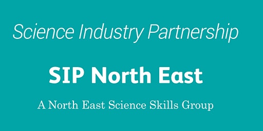 SIP North East - A North East Science Skills Group