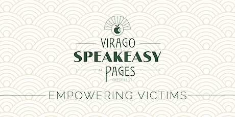 Virago Speakeasy at Pages Cheshire Street: Empowering Victims tickets