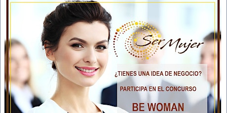 Concurso BE WOMAN - Empresas y Networking entradas