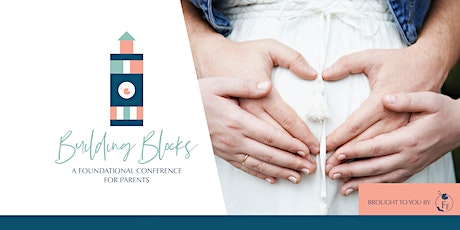 Building Blocks: A Foundational Conference for Parents and Nannies tickets