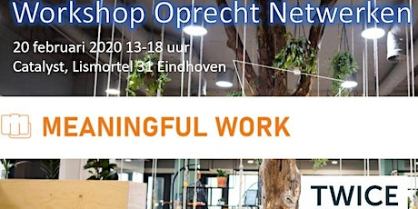 Workshop Oprecht netwerken - Meaningful Work tickets