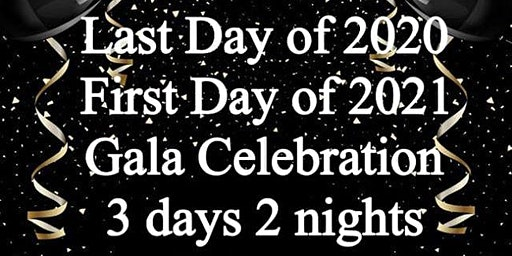 Last Day of 2020 First Day of 2021 Celebration 3 Days 2 Nights Getaway