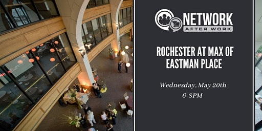 Network After Work Rochester at Max Of Eastman Place