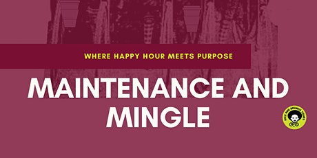 Maintenance & Mingle (March) tickets