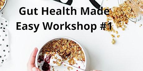 Gut Health Made Easy Workshop #1 Feb tickets