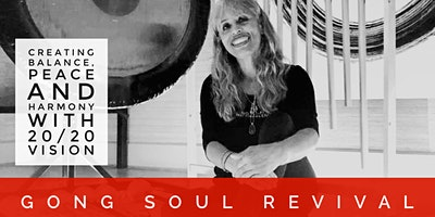 GONG SOUL REVIVAL 20/20: Sound Healing Meditations