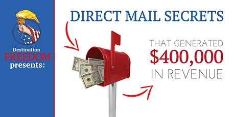 Direct Mail Secrets That Generated $400,000 In Revenue tickets