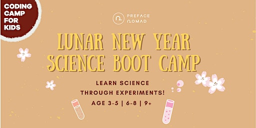 Lunar New Year Science Boot Camp for Kids - Age 3-5 | 6-8 | 9+