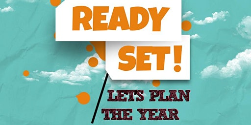 Ready, Set, Let's Plan The Year