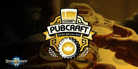ESChamp's PubCraft : Jan SC2 Social tickets