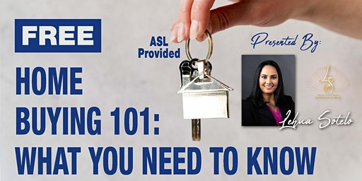 Your Guide: Home Buying 101 (ASL Interpreter Provided)