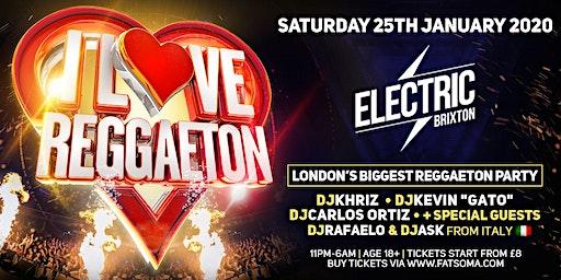 I LOVE REGGAETON 'LONDON'S BIGGEST REGGAETON PARTY' FIRST 2020 EDITION - SATURDAY 25TH JANUARY 2020
