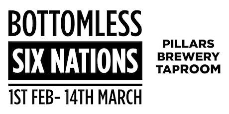 PILLARS BREWERY BOTTOMLESS SIX NATIONS : ENGLAND VS IRELAND - KO: 1500 tickets
