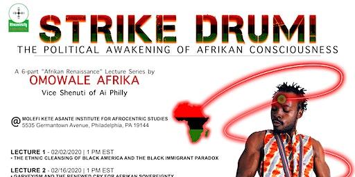 Strike Drum! The Political Awakening of Afrikan Consciousness