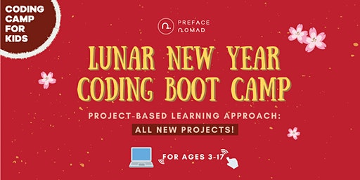 Lunar New Year Coding Boot Camp for Kids - Age 3-5 | 6-8 | 9+ | 12-15+