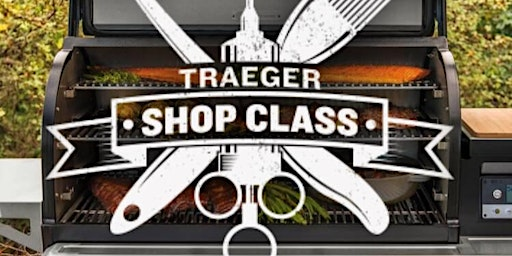 Eastern Great Lakes Traeger Shop Class (Ticket required)