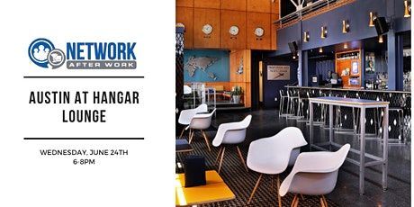 Network After Work Austin at Hangar Lounge tickets