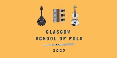 POSTPONED Glasgow School of Folk 2020 tickets