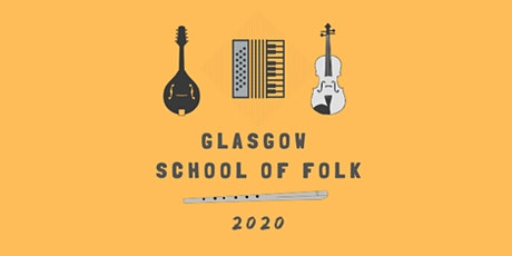 Glasgow School of Folk 2020 tickets