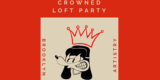 Crowned. A Brooklyn Artistry Loft Party