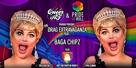 Pride In Hull + Queer AF: Baga Chipz PLUS Hull Roundheads Hot Tub Party! tickets