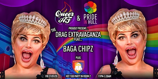 Pride In Hull + Queer AF: Baga Chipz PLUS Hull Roundheads Hot Tub Party!