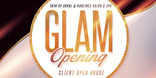 Skin By Duval: GLAM OPENING!  Sponsored by: Karlines Salon and Spa