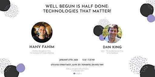 Well Begun Is Half Done: Technologies that matter
