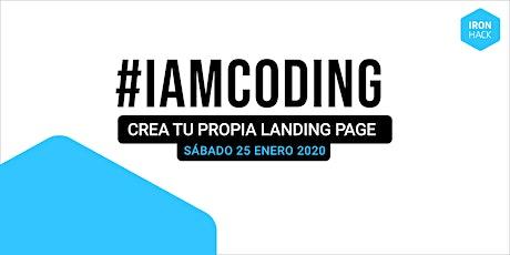 #IAMCODING - Workshop | Crea tu 1º Landing Page desde 0 entradas